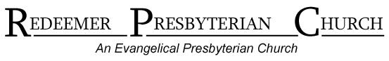 [Graphic of Redeemer Presbyterian Church logo]